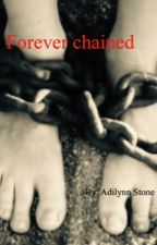 Forever Chained by Geckogirl13
