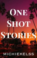 One Shot Stories by michiekelss