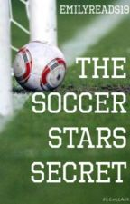 The Soccer Star's Secret by emilyreads19