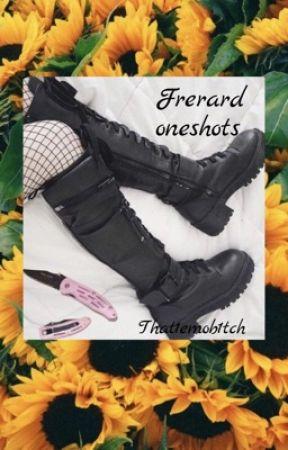 Frerard oneshots by Buzzbuzzbitxh