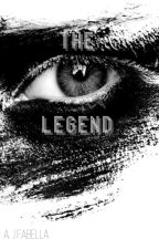 The Legend (Dynasty #2) by QueenJemma101