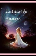 Enlaces de Sangre by belenrr