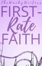 First-Rate Faith by thewackywriters