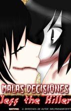 Malas Decisiones | Jeff the Killer | by GirlfriendOfJeffTheK