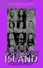 wwe love island by therollinschick