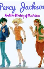 Percy Jackson and The Mystery of the Future by CrystalCapricorn19