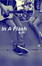 In a Flash *Shawn Mendes Fanfiction* by whatmendes