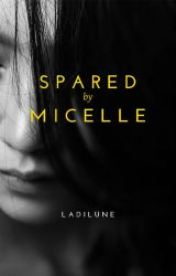 Spared by Micelle by ladilune