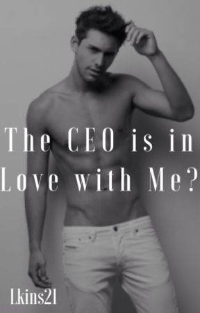 The CEO is in Love With Me? *Under Construction* by Lkins21