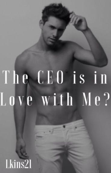 The CEO is in Love With Me? *Under Construction*
