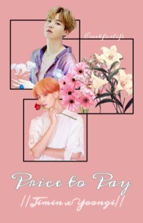 Price to Pay //Jimin x Yoongi// by Creekforlife
