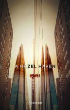 A Hazel Haven by A90scoin