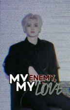 my enemy, my love | kang minhee [REWRITING] by -eunioaminhee