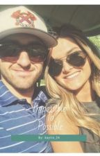 Impossible to Possible (Chase Elliott FanFic) by kaylin_24