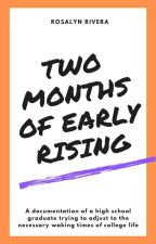 Two Months of Early Rising by _rosalyn_rivera_