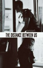 The distance between us by Darkstar5