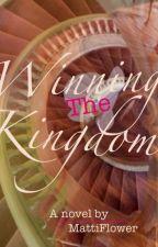 Winning the Kingdom by FlowerGirl2014