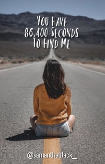 You Have 86,400 Seconds To Find Me