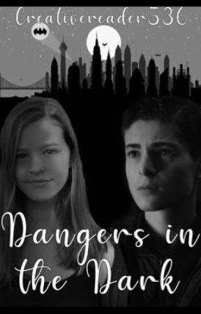Dangers in the Dark by creativereader536