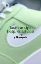 ↳ fashion tips, help, & advice *book 2* by classifycherry