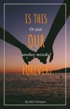 Is This Our Forever? by aaditeaa