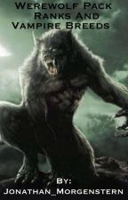 Werewolf Pack Ranks and Vampire Breeds by Witness_Me