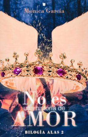 No es una historia de amor (Bilogía Alas II) by MnicaGarcaSaiz
