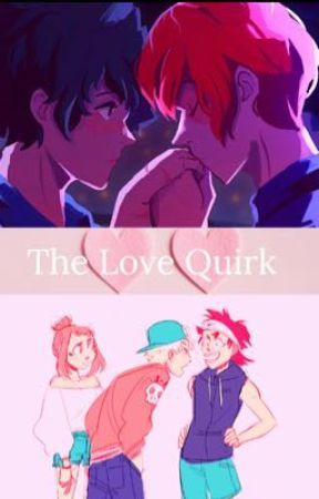 The Love Quirk  by Crunchybanana49