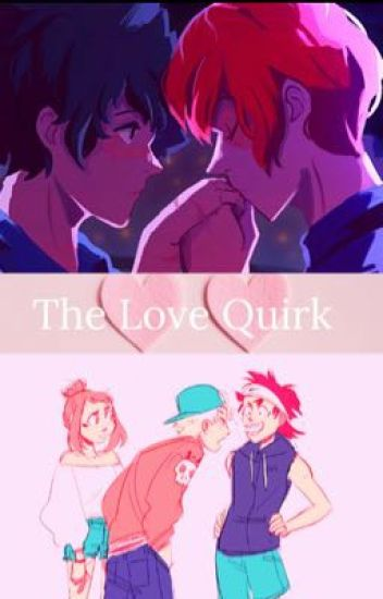 The Love Quirk