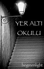 YER ALTI OKULU by begreenlight