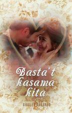 Basta't Kasama Kita by GigglesNavarro
