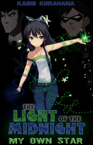 #Wattys Light of the Midnight: My Own Star (A Young Justice {Robin} Fanfiction)