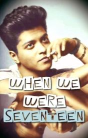 When we were Seventeen | Bruno Mars by MarsHasLanded
