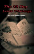 30 Day Letter Challenge by IAmAwkwardMe