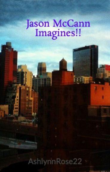 Jason McCann Imagines!!
