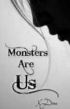 Monsters Are Us by KDinee