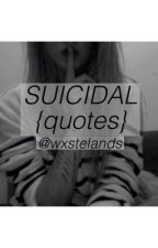 Suicidal {Quotes} by wxstelands