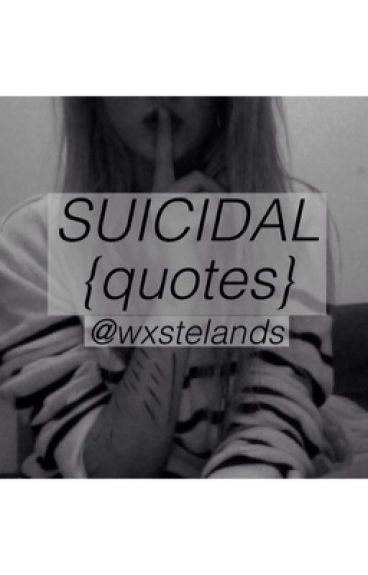 Suicidal {Quotes}