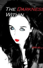 The Darkness Within. by MCKMirrage