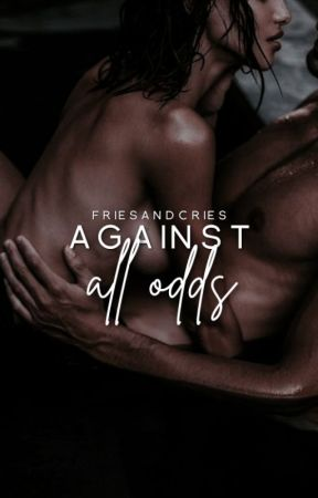 Against All Odds | Coming Soon by friesandcries