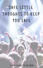 Safe Little Thoughts To Keep You Safe by StartLivingInTheRain