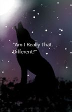 """""""Am I Really That Different?"""" (PAUSED) by TalkToAWall"""