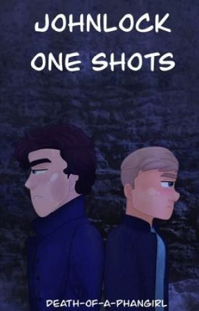 Johnlock One Shots by death-of-a-phangirl