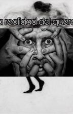 La Realidad Del Querer by haash_fans_guatemala