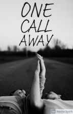 One Call Away by Corebore123