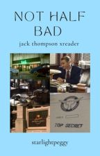 Not Half Bad • Jack Thompson by fandomsandxfiles