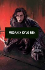 megan x kylo ~ adventure love story  by beewar