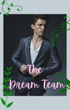 The Dream Team (Tom Holland AU) by leslieherrrera