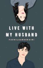 Perjodohan : Live With My Husband by akufadhilaa