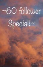 ~60 follower special!~ by ewm003